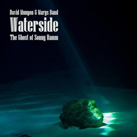 David Munyon Waterside - The Ghost of Sonny Hamm